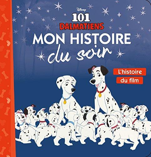 LES 101 DALMATIENS - Mon Histoire du Soir - L'histoire du film - Disney