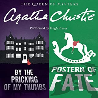 By the Pricking of My Thumbs & Postern of Fate                   De :                                                                                                                                 Agatha Christie                               Lu par :                                                                                                                                 Hugh Fraser                      Durée : 14 h et 13 min     1 notation     Global 3,0