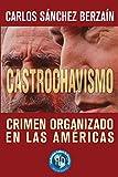 Castrochavismo: Crimen Organizado en Las Américas