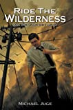 Ride the Wilderness: Book One of the Shift Trilogy (English Edition)