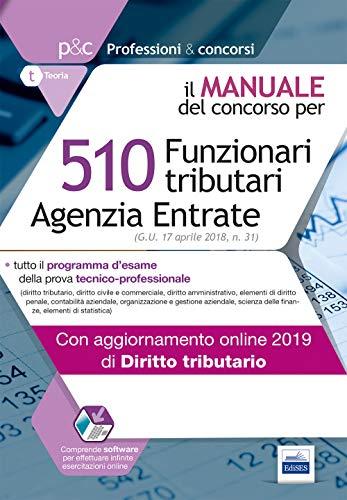 510 funzionari tributari Agenzia entrate. Manuale del concorso. Con software di simulazione