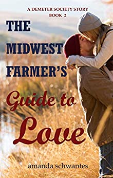 The Midwest Farmer's Guide to Love: A Demeter Society Story by [Amanda Schwantes]