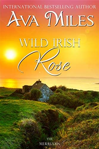 Wild Irish Rose (The Merriams Book 1)