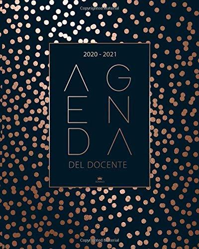 Agenda del Docente 2020 2021: Calendario, Agenda Giornaliera e settimanale 2020 - 2021 Agenda per Insegnanti - Registro del Professore