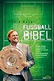 Die Fußball-Bibel von David Kadel (15. Januar 2012) Gebundene Ausgabe