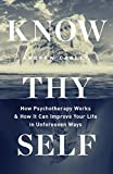 Know Thyself: How Psychotherapy works and how it can improve your life in unforeseen ways