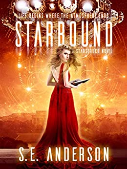 Starbound: Book 5 of the Starstruck Saga by [S.E. Anderson]
