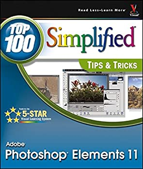 Photoshop Elements 11 Top 100 Simplified Tips and Tricks