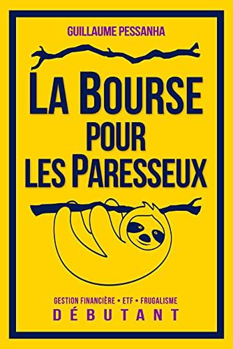 Couverture du livre La Bourse pour les Paresseux: Gestion financière - ETF - Frugalisme - Débutant