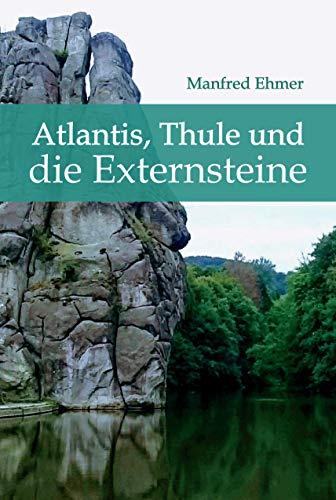 Atlantis, Thule und die Externsteine