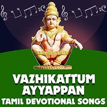 Vazhikattum Ayyappan (Tamil Devotional Songs)