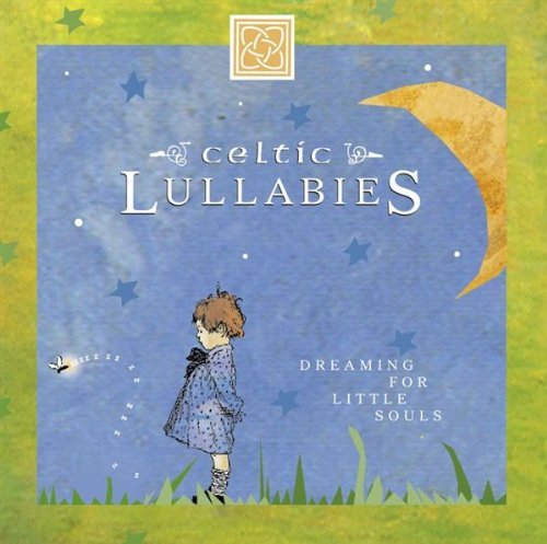 Celtic Lullabies: Dreaming for Little Souls by Eden's Bridge