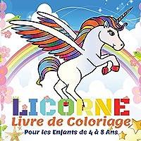 Licorne Livre de Coloriage Pour les Enfants de 4 à 8 Ans: 50 Belles Licornes, Livres de Coloriage pour Enfants, Filles et Garçons - Cadeau de Livre de Coloriage pour Enfants