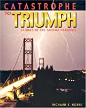 Catastrophe to Triumph: Bridges of the Tacoma Narrows