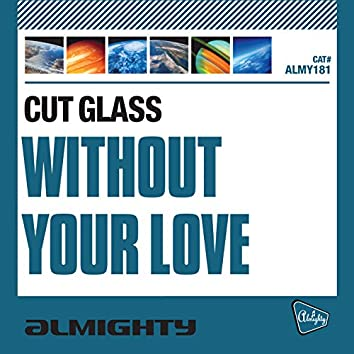 Almighty Presents: Without Your Love