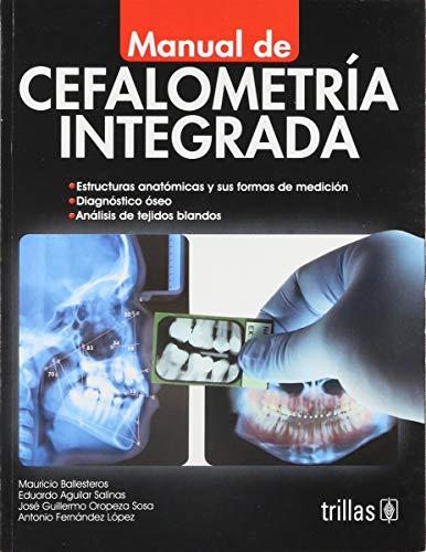 Manual de cefalometria integrada / Integrated Cephalometry Manual (Spanish Edition)