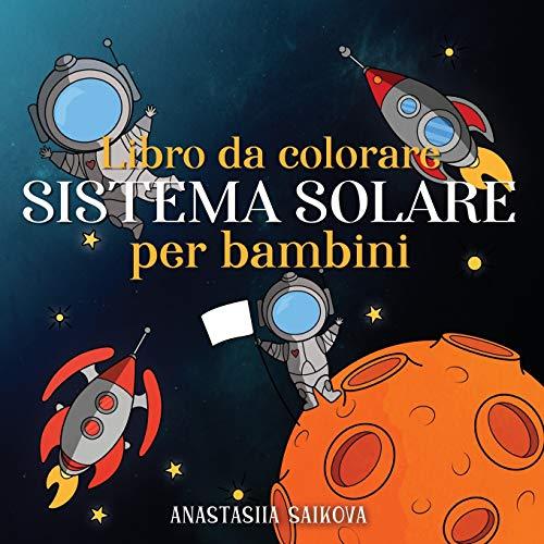 Libro da colorare sistema solare per bambini: Astronauti, pianeti, navi spaziali e universo per bambini dai 6 agli 8 anni: 3