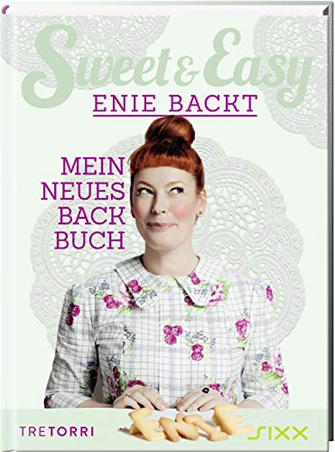 Sweet & Easy - Enie backt, Band 6: Mein neues Backbuch