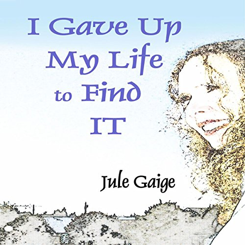 I Gave Up My Life to Find IT audiobook cover art