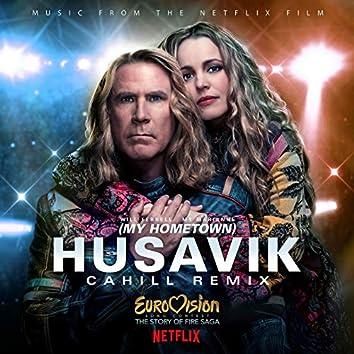 Husavik (My Hometown) (Cahill Remix)