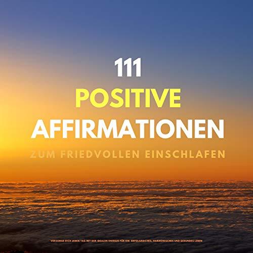 Couverture de 111 positive Affirmationen zum friedvollen Einschlafen