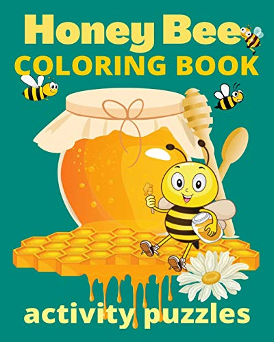 Honey Bee Coloring Book Activity Puzzles: Wonderful Pages of Bees Nature Gardens & Bee Hives