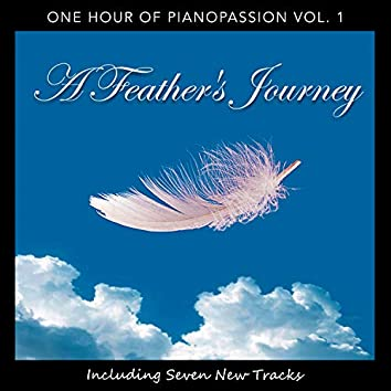 A Feather's Journey: One Hour of Pianopassion Vol. 1