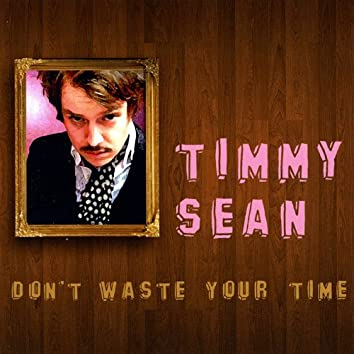 Don't Waste Your Time - Single