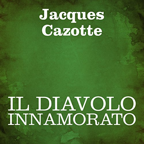 Il diavolo innamorato [The Devil in Love] audiobook cover art