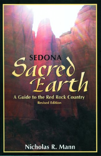 Sedona, Sacred Earth: A Guide to the Red Rock Country