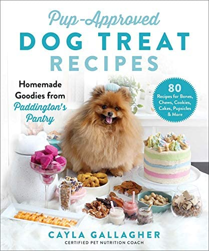Pup Approved Dog Treat Recipes 80 Homemade Goodies from Paddington s Pantry product image