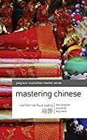 Mastering Chinese: The complete course for beginners (Palgrave Macmilan Master Series)