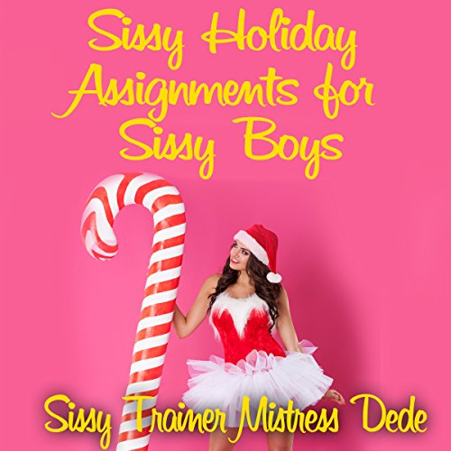 Sissy Holiday Assignments for Sissy Boys Titelbild
