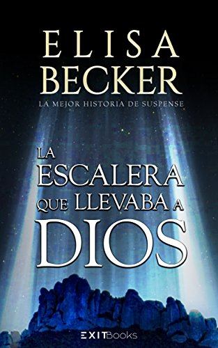 LA ESCALERA QUE LLEVABA A DIOS eBook: BECKER, ELISA, EXITBooks ...