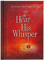 I Hear His Whisper: 52 Devotions (Passion Translation)