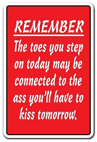 SECOFE Remember the Toes You Step On May Be Connected To The Ass You Kiss 20 x 30 cm Placa metálica Colorfast estilo vintage para decoración de pared de café bar restaurante pub cartel