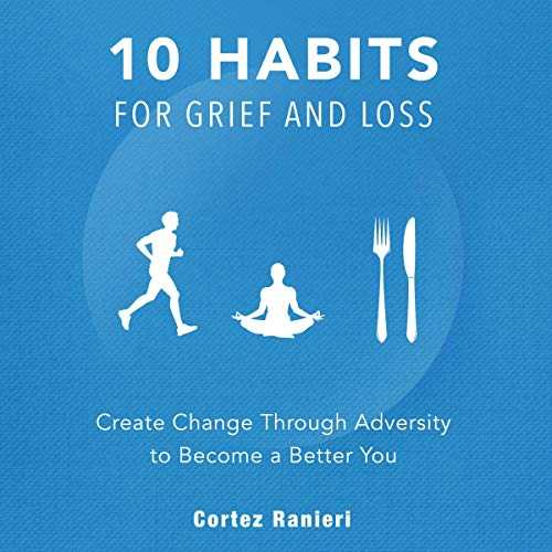 10 Habits for Grief and Loss cover art