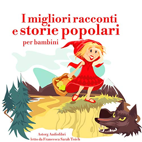 I migliori racconti e storie popolari     Le più belle fiabe e storie per bambini              By:                                                                                                                                 Hans Christian Andersen,                                                                                        Fratelli Grimm,                                                                                        Charles Perrault                               Narrated by:                                                                                                                                 Francesca Sarah Toich                      Length: 2 hrs and 14 mins     Not rated yet     Overall 0.0