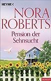 Pension der Sehnsucht von Nora Roberts