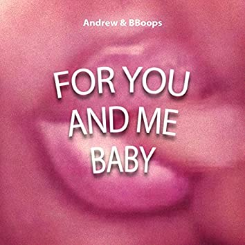 For You and Me Baby (feat. nmdeal)