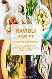 Ravioli Rezepte: Nudeln selber machen, die leckersten Ravioli Rezepte zum selber machen und...