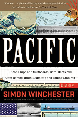 Pacific: Silicon Chips and Surfboards, Coral Reefs and Atom Bombs, Brutal Dictators, Fading Empires, and the Coming Collision of the World's Superpowers (English Edition)