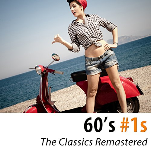 60's #1s (The Classic Hits Remastered) [100 Tracks]