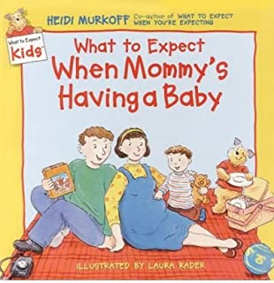 What to Expect When Mommy's Having a Baby (What to Expect Kids Ser.)