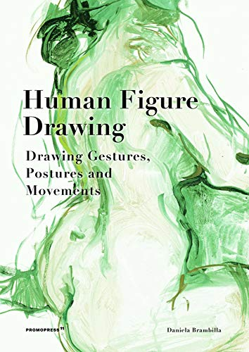 Human Figure Drawing: Drawing Gestures, Postures and Movements: Drawing Gestures, Pictures and Movements