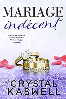 Mariage indécent par [Crystal Kaswell, Angélique Moreau, Valentin Translation]