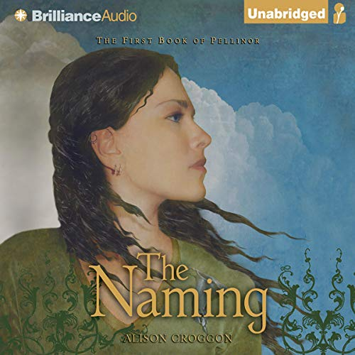 The Naming Audiobook By Alison Croggon cover art