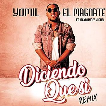 Diciendo Que Sí (Remix)