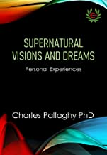 Supernatural Visions and Dreams: Personal Experiences