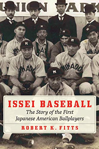 Image of Issei Baseball: The Story of the First Japanese American Ballplayers